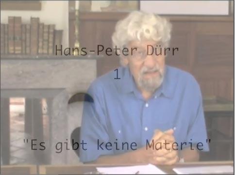 Hans-Peter Dürr: Es gibt keine Materie